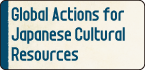 Global Actions for Japanese Cultural Resources